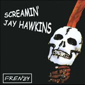 Screamin' Jay Hawkins: Frenzy