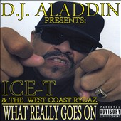 DJ Aladdin/Ice-T/The West Coast Rydaz: D.J. Aladdin Presents: Ice-T and the West Coast Rydaz: What Really Goes On [PA] *