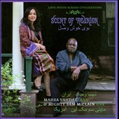 Mahsa Vahdat/Mighty Sam McClain: Scent of Reunion: Love Duets Across Civilizations *