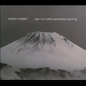 Harley Gaber: I Saw My Mother Ascending Mount Fuji [Digipak] *