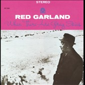 Red Garland: When There Are Grey Skies