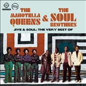 Mahlathini & the Mahotella Queens/The Soul Brothers: Jive & Soul: The Very Best Of