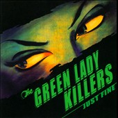 The Green Lady Killers: Just Fine *
