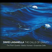 The Calls of Gravity: Works by David Laganella