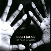 Sean Jones: No Need for Words *
