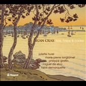 Jean Cras: Music for Flute, Harp and Strings / Hurel, flute; Langlamet, harp