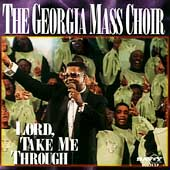 Georgia Mass Choir: Lord Take Me Through