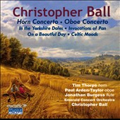 Christopher Ball: Horn Concerto; Oboe Concerto, et al. / Tim Thorpe, horn; Paul Arden-Taylor, oboe