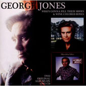 George Jones: Who's Gonna Fill Their Shoes/Wine Colored Roses
