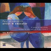 Paul Hindemith: Artist & Educator: 41 Pieces for 2 violins; Sonatas for solo violin Op. 31/1&2 / Ida Bieler, Georg Sarkisjan