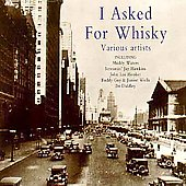 Various Artists: I Asked for Whisky