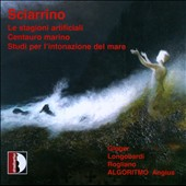 Sciarrino: Le Stagioni artificiali; Centauro marino / Gloger: contraltist; Longobardi: piano; Rogliano, violin