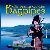 Various Artists: The Beauty of the Bagpipes [Fast Forward]