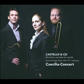 Dario Castello & Co: Venetian Sonatas for Winds and Strings from the 17th Century / Caecilia-Concert