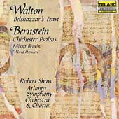 Walton: Belshaazar's Feast;  Bernstein / Shaw, Atlanta SO
