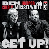 Ben Harper/Charlie Musselwhite: Get Up! [Digipak]