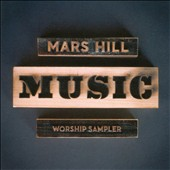 Various Artists: Mars Hill Music Worship Sampler