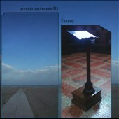Enzo Minarelli: Fame
