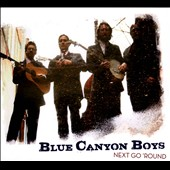 The Blue Canyon Boys: Next Go 'Round [Digipak]