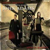 Fellow Traveler: The Complete String Quartet Works of John Adams / Attacca Quartet