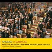 Rameau in Caracas / Soloists of the Simon Bolivar SO of Venezuela, Procopio