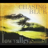 Chasing Blue: Low Valley