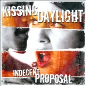 Kissing Daylight: Indecent Proposal [Single]