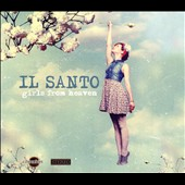 Il Santo: Girls From Heaven [Digipak]