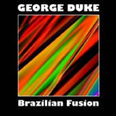 George Duke: Brazilian Fusion *