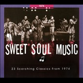 Various Artists: Sweet Soul Music: 23 Scorching Classics From 1974 [Digipak]