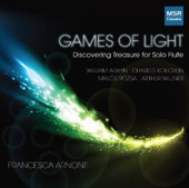 Games of Light - Music for flute alone by Koechlin, Alwyn, Rozsa, Willner / Francesca Arnone, flute
