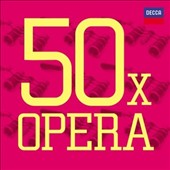 50 x Opera - Opera's favorite hits from La Boheme, Rigoletto, Il Trovatore, Magic Flute, Carmen, Fause, Nabucco