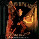 David Kincaid: The Irish Volunteer: Songs of Union Soldiers 1860-1965