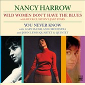 Nancy Harrow: Wild Women Don't Have The Blues/You Never Know