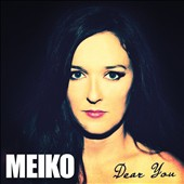 Meiko (Singer/Songwriter): Dear You [Slipcase] *