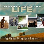 Joe Mullins & the Radio Ramblers: Another Day from Life [Digipak]