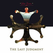 John Zorn (Composer): The Last Judgment [Digipak]