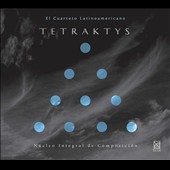 Contemporary music for string quartet by David Lemus, Antonio Flores Castro, Juan Andres Vergara, Miguel Rivera, Juanra Urrusti et al. / Tetraktys