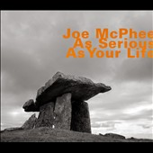 Joe McPhee: As Serious as Your Life
