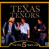 The Texas Tenors: The First 5 Years Live [Digipak]