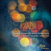 Distant Celebration: Contemporary Works for Wind Band / Drake University Wind Symphony; Meunier