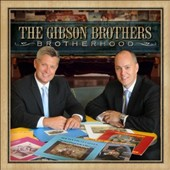 The Gibson Brothers: Brotherhood *