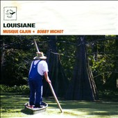 Bobby Michot: Louisiana: Cajun Music [3/9]
