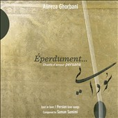 Ali Reza Ghorbani: Éperdument...: Chants D'amour Persans: Lost In Love [Persian Love Songs] [Digipak]