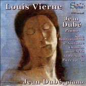 Louis Vierne (1870-1937): Piano Works / Jean Dubé, piano