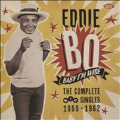 Eddie Bo: Baby I'm Wise: Complete Ric Singles 1959-1962
