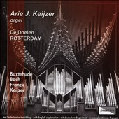 De Doelen Rotterdam - Organ works by J.S. Bach and Buxtehude / Arie Keijzer, organ