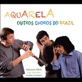 Aquarela: Outros Choros Do Brazil [Digipak]