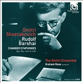 Shostakovich: Chamber Symphonies (arr. Rudolf Barshai) / The Dmitri Ensemble; Graham Ross