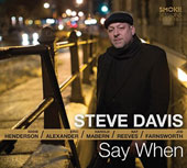 Steve Davis (Bass)/Steve Davis (Trombone): Say When [Digipak]